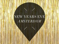 NEW YEARS EVE AMSTERDAM 2016 2017: THE ULTIMATE PARTY GUIDE