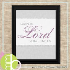 Mormon Mommy Blogs: Trust in the Lord: Free Printable