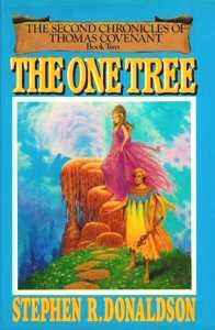 The One Tree is the second book of the second trilogy of The Chronicles of Thomas Covenant fantasy series written by Stephen R. Donaldson. 1982