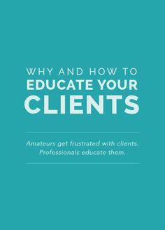 Small Business: Why and How to Educate Your Clients
