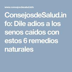 ConsejosdeSalud.info: Dile adios a los senos caidos con estos 6 remedios naturales