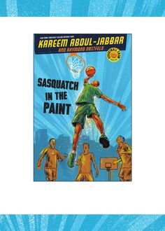 Sasquatch in the Paint by Kareem Abdul-Jabbar and Raymond Obstfeld discussion guide