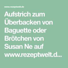 Aufstrich zum Überbacken von Baguette oder Brötchen von Susan Ne auf www.rezeptwelt.de, der Thermomix ® Community
