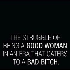 "I am so over reading stuff about being a ""bad bitch"" or a ""basic bitch"". so ghetto ! Be proud to be a woman with class, education,morals and self respect!"