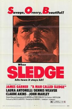 "A Man Called Sledge (1970) James Garner (TV's ""Maverick"" and ""The Rockford Files""), in a decidedly different change-of-pace role, is a ruthless outlaw who leads his gang of thieves in search of a fort"