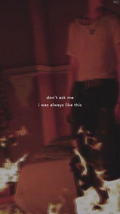 """""""não me pergunte. eu sempre fui assim."""""""