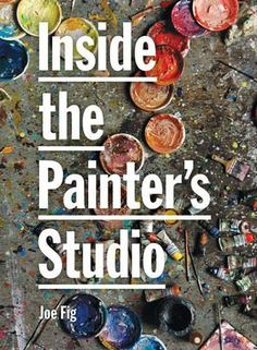 by Joe Fig Artist Workspace, Baker And Taylor, Painters Studio, Book Annotation, Free Books Online, Creative Inspiration, Fig, Art Gallery, Ebooks