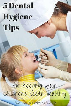 How to keep your child's teeth healthy!  Here are 5 great dental hygiene tips.   www.weliketolearnaswego.com