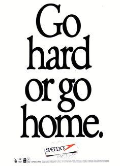 Go hard or go home. Speedo swim motivation poster 1980s #ThrowbackThursdays #SplashFromThePast