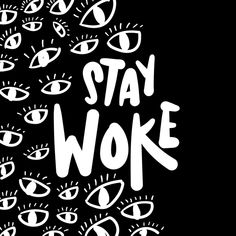Stay woke #design #art #aware #ello @ello