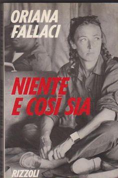 """Niente e così sia, Oriana Fallaci - """"La vita cos'è, Francois?» «Non lo so. Ma a volte mi domando se non sia un palcoscenico dove ti buttano di prepotenza, [...] »"""