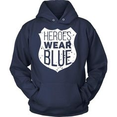 If you are a proud Policeman & Police officer then Heroes wear blue tee or hoodie is for you! Cool Men Women Law Enforcement design t-shirts & apparel.