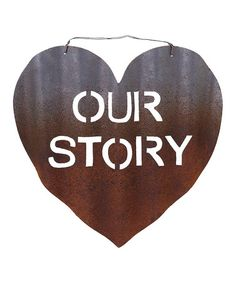 Look at this #zulilyfind! Rust 'Our Story' Wall Décor #zulilyfinds WOULD BE CUTE WITH PICS FROM BEGINNING OF YOU GUYS MEETING TIL WEDDING!!!!