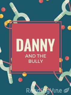 Danny and The Bully - Free Reading Passage that will help 3rd Graders work on Summaries and Theme Finding