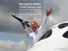 How to Build your Confidence in your Team | Be a good leader, treat people well, motivate them well, and do not try to second-guess everything they do. – Richard Branson | Leadership Quote