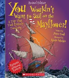 New Arrival: You Wouldn't Want to Sail on the Mayflower!: A Trip That Took Entirely Too Long by Peter Cook