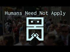 Humans Need Not Apply - mass unemployment by technology development