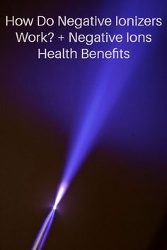 Negative Ions Benefits For Your Health & Focus