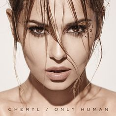 It's a mega announcement from Cheryl Cole as she releases new video and details of her new album Only Human… Cheryl Cole, Cheryl Tattoos, Nicole Meyer, Crazy Stupid Love, Tinie Tempah, Cheryl Fernandez Versini, Girls Aloud, Cultura Pop, Album Covers