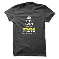 Keep Calm and Let BOLDEN Handle it - #hoodie fashion #couple hoodie. SIMILAR ITEMS => https://www.sunfrog.com/LifeStyle/Keep-Calm-and-Let-BOLDEN-Handle-it.html?68278