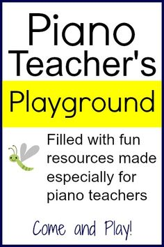 Piano Teacher's Playground--the best teaching resources on the internet