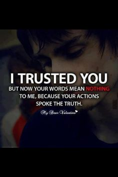 hate trusting the wrong person, now and these days that's all there is.