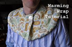 Warming Wrap Tutorial  - i need one of these that ices down my neck and shoulders for my migraines.