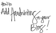 How to add handwriting to your blog or photos. Video here:  https://vimeo.com/40133882   by AshleyGoodwin.com