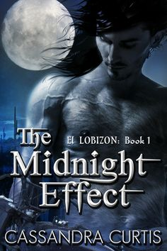 Werewolves and Wolf Shapeshifters South of The Border. Coming Sept. 2014. To read more about this book: http://cassandracurtis.com/erotic-romance/the-midnight-effect