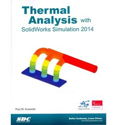 Kurowski, Paul M. Thermal analysis with SolidWorks simulation 2014. Plaats: 004.3 SOLI