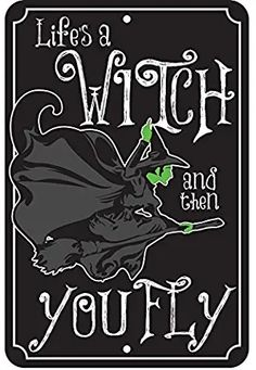 Life's a Witch and then You Fly Wizard of Oz Embossed Metal Tin Sign Theme Halloween, Halloween Quotes, Halloween Pictures, Halloween Signs, Holidays Halloween, Halloween Crafts, Halloween 2016, Wizard Of Oz Quotes, Witch Quotes
