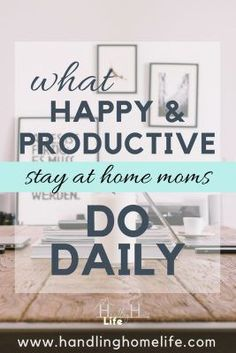 Organize your stay at home mom schedule to be happier and more productive.  Stay organized at home with a stay at home mom schedule.  stay home mom | productive stay at home mom | routine for stay at home mom | at home mom schedule | stay home mom schedule | SAHM | organized sahm | mom hacks stay at home | #handlinghomelife