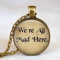 Alice In Wonderland Necklace We are all mad by starmekcreations, $11.95