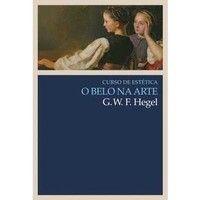 Livros O Belo na Arte - G.W.f. Hegel (8578271092)