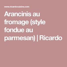 Arancinis au fromage (style fondue au parmesan)   Ricardo
