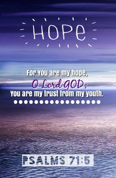 Psalm 71:5 #hope #faith #BibleVerse