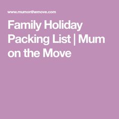 Family Holiday Packing List | Mum on the Move