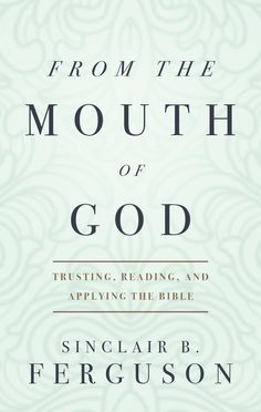 From the Mouth of God - Banner of Truth