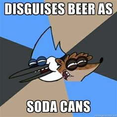 Disguises Beer as soda cans | Regular Show Meme
