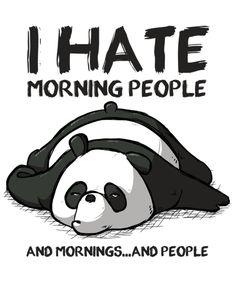 I hate morning people from Qwertee Cute Animal Quotes, Funny Animal Memes, Funny Relatable Memes, Cute Quotes, Funny Quotes, Cute Cartoon Quotes, Funny Phone Wallpaper, Cute Disney Wallpaper, Cute Cartoon Wallpapers