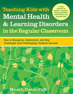Teaching Kids with Mental Health & Learning Disorders in the Regular Classroom from freespirit.com