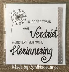 Made by CynthiadeLange Doodle Quotes, Dutch Quotes, Condolences, In Loving Memory, Diy Cards, Handwriting, Doodles, Bullet Journal, Letters