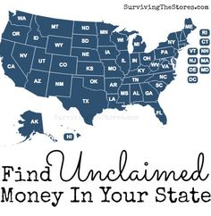 Do you have deposits that you haven't claimed?  Checks from old employers that they couldn't get to you?  The government holds it for you until you claim it!  Just click on your state to go to your state government's website for unclaimed money.