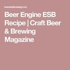 Beer Engine ESB Recipe | Craft Beer & Brewing Magazine