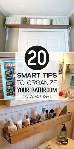 20 Smart Tips To Organize Your Bathroom On A Budget →