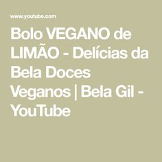Bolo VEGANO de LIMÃO - Delícias da Bela Doces Veganos | Bela Gil - YouTube Youtube, Vegan Sweets, Belle, Recipes, Youtubers, Youtube Movies