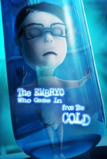The Embryo Who Came in from the Cold 2013