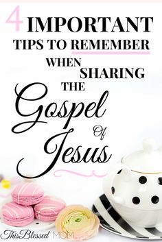 As Christians, it is our responsibility to share The Gospel of Jesus Christ with all that would hear. Here are four important tips to remember.