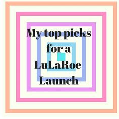 My top picks for a LuLaRoe Launch