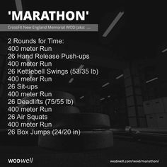"""Marathon"" WOD - 2 Rounds for Time: 400 meter Run; 26 Hand Release Push-ups; 400 meter Run; 400 meter Run; 26 Sit-ups; 400 meter Run; 400 meter Run; 400 meter Run; 26 Box Jumps in) Murph Workout, Gym Workout Tips, Fit Board Workouts, Circuit Training Workouts, Treadmill Workouts, Butt Workouts, Tabata, Weight Vest Workout, Crossfit Home Gym"